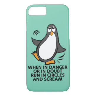 When in Danger or in Doubt  Funny Penguin Graphic iPhone 7 Case