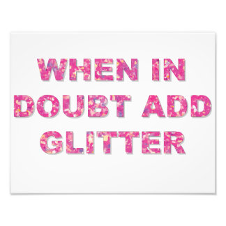 WHEN IN DOUBT ADD GLITTER PHOTOGRAPH