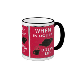 When In Doubt ~ Brew Up Coffee Mug