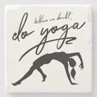 When In Doubt, Do Yoga Stone Coaster