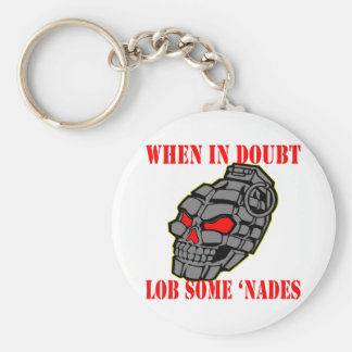 When In Doubt Lob Some Grenades Basic Round Button Key Ring