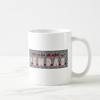 When in doubt, P.E.M.D.A.S. Basic White Mug