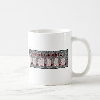 When in doubt, P.E.M.D.A.S. Basic White Mug