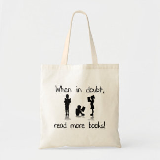 When in Doubt, Read More Books Budget Tote Bag