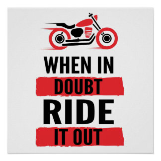 When In Doubt Ride It Out Poster