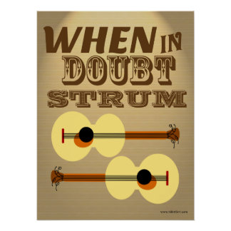 When in Doubt Strum Funny Motivational Saying Poster