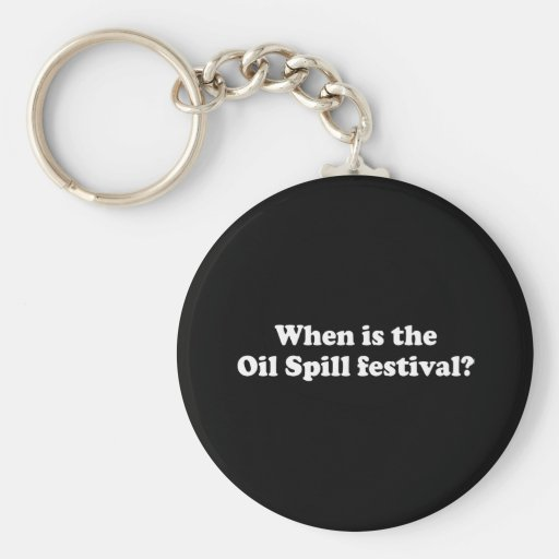 WHEN IS THE OIL SPILL FESTIVAL KEY CHAIN