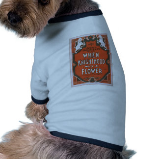 When Knighthood was in Flower Retro Theater Pet T Shirt