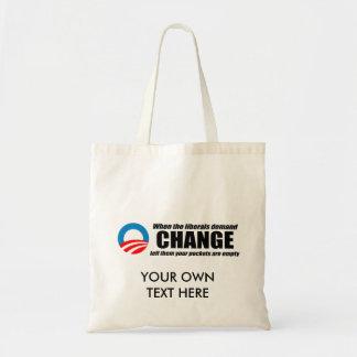 WHEN LIBERALS DEMAND CHANGE BUDGET TOTE BAG