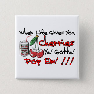 When Life Gives You Cherries 15 Cm Square Badge