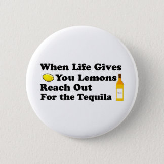 When Life Gives You Lemons.... 6 Cm Round Badge