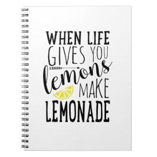When life gives you lemons, made lemonade spiral notebook
