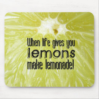When life gives you lemons make lemonade mouse mat