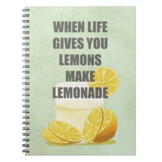 When life gives you lemons, make lemonade quotes notebook