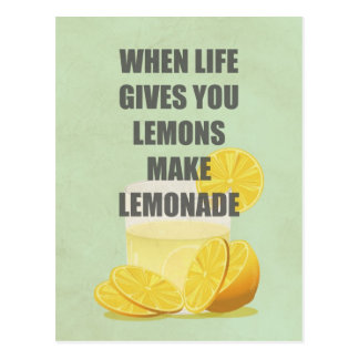 When life gives you lemons, make lemonade quotes postcard