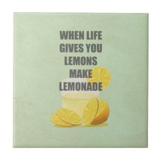 When life gives you lemons, make lemonade quotes tile