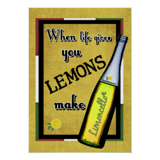 When Life Gives You Lemons Make Limoncello Poster