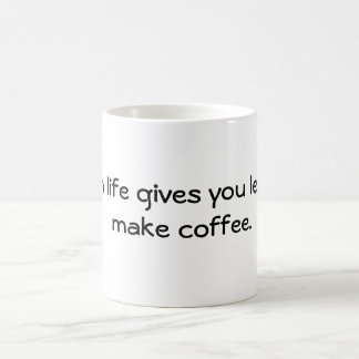 When Life Gives You Lemons... Basic White Mug