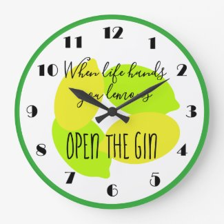 When life hands you lemons, open the gin large clock