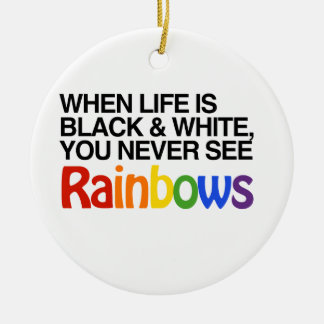 WHEN LIFE IS BLACK AND WHITE -.png Round Ceramic Decoration