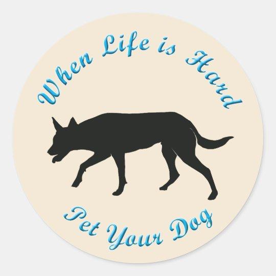When Life Is Hard (Australian Kelpie) Classic Round Sticker