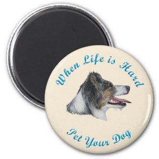 When Life Is Hard (Australian Shepherd) 6 Cm Round Magnet