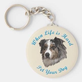 When Life Is Hard (Australian Shepherd) Basic Round Button Key Ring