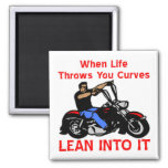 When Life Throws You Curves Lean Into It Square Magnet