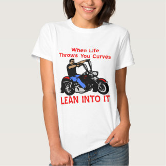 When Life Throws You Curves Lean Into It T-shirt