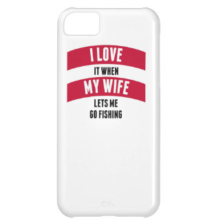 When My Wife Lets Me Go Fishing iPhone 5C Case