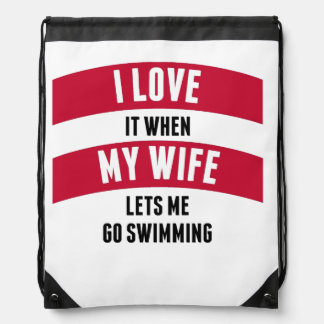 When My Wife Lets Me Go Swimming Drawstring Bag