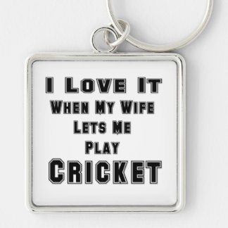 When My Wife Lets Me Play Cricket Silver-Colored Square Key Ring