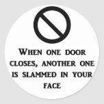 when-one-door-is-closed-another-one-is-slammed-in stickers