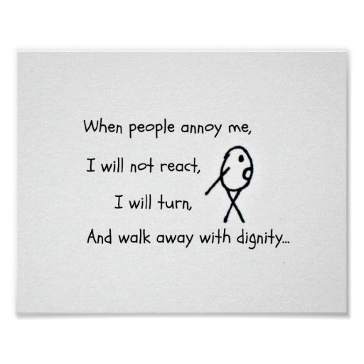 When people annoy me... poster