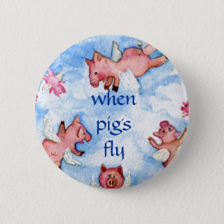 when pigs fly       a Happy Herd of Flying Pigs, 6 Cm Round Badge