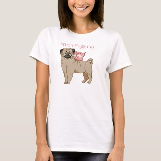 When Pugs Fly T-Shirt