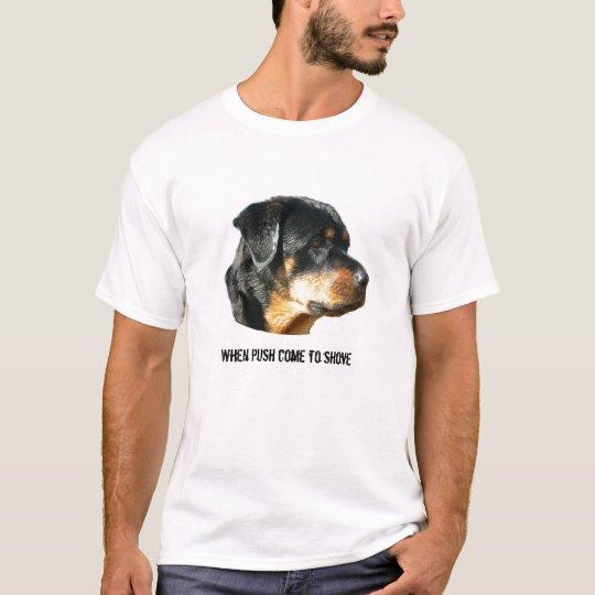 When push come to shove T-Shirt
