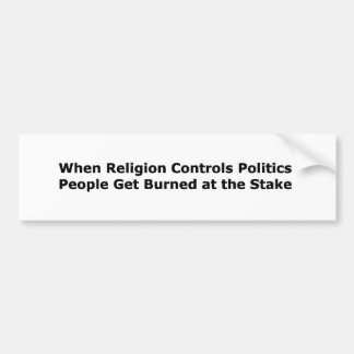 When Religion Controls Politics... Bumper Sticker