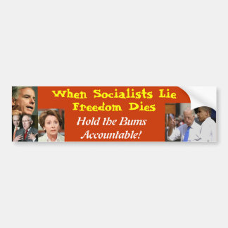 When Socialists Lie Freedom Dies: NO LIBERALS Bumper Sticker