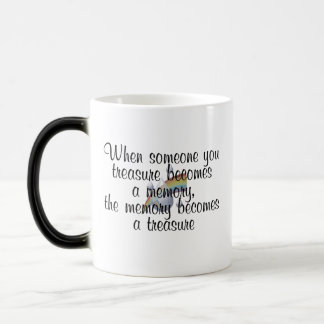 When someone you treasure becomes a memory... morphing mug