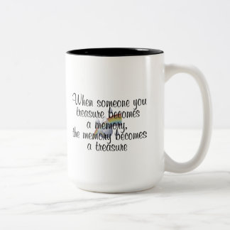 When someone you treasure becomes a memory... Two-Tone mug