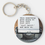 "When Something Goes Wrong, Just Yell ""PLOT TWIST!"" Basic Round Button Key Ring"