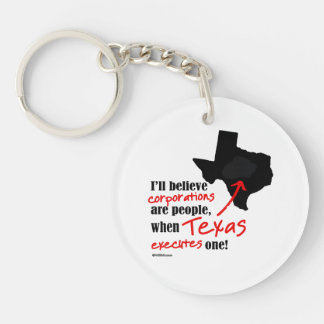 When Texas Executes One Double-Sided Round Acrylic Key Ring