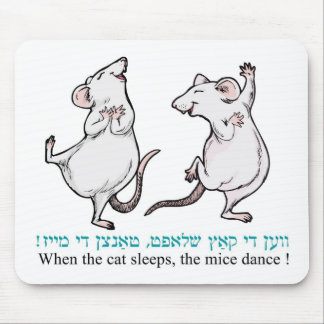 """ When the cat sleeps, the mice dance"" Mouse Mat"