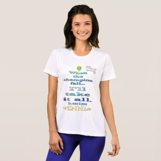 When the champion fall Tennis Competitor T-Shirt