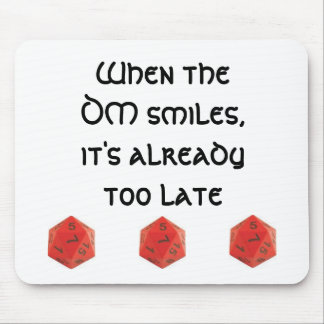 When the DM smiles Mouse Pad