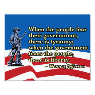 When the people fear their government, Thomas Jeff Invitation