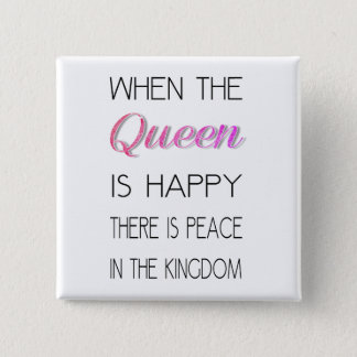 When The Queen Is Happy - Funny Quote 15 Cm Square Badge