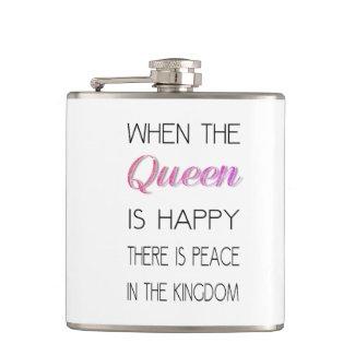 When The Queen Is Happy Hip Flask