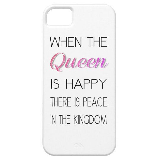 When The Queen Is Happy - Funny Quote iPhone 5 Cover